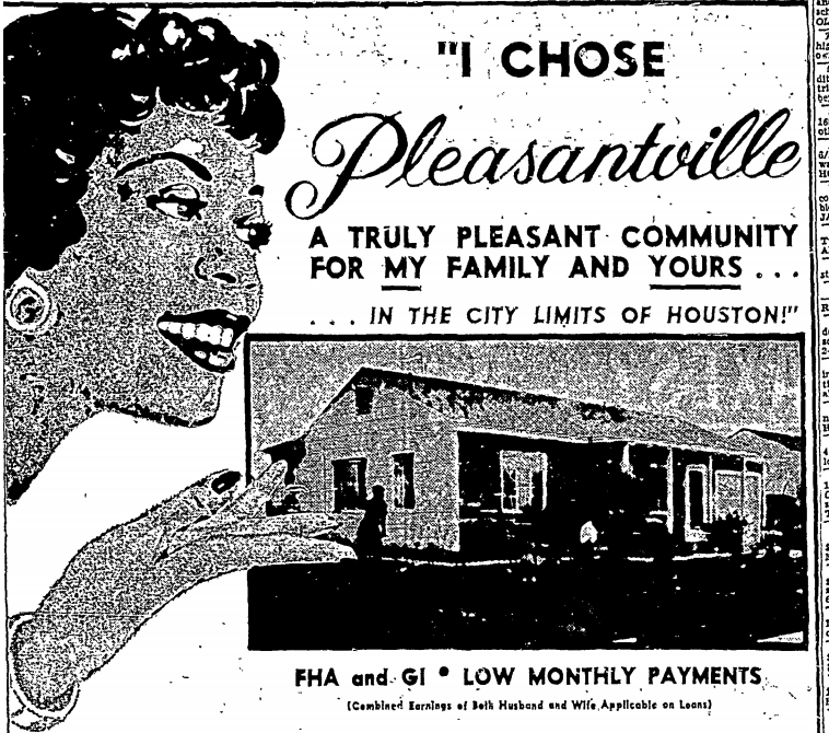 """The image shows an illustration of a Black woman smiling, looking over a picture of a Pleasantville home, beside text that reads """"I chose Pleasantville: a truly pleasant community for my family and yours… in the city limits of Houston!"""". The ad communicates some of the benefits of residency in Pleasantville, including """"friendly community life,"""" access to public transportation, and affordable housing. According to the image, at the time of its release, """"1000 happy families"""" already lived in Pleasantville. Image is from Houston Post dated May 1, 1955."""